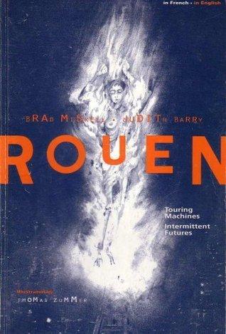 Rouen: Touring Machines, Intermittent Futures Judith Barry