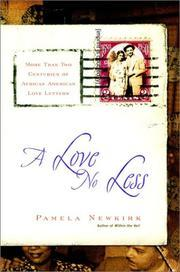 Love No Less: More Than Two Centuries Of African American Love Letters  by  Pamela Newkirk