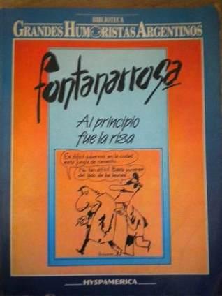 Al principio fue la risa  by  Roberto Fontanarrosa