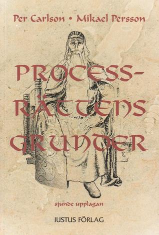 Process-Rättens Grunder sjunde upplagan  by  Per Carlson