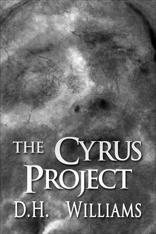 The Cyrus Project  by  D.H.  Williams