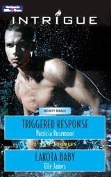 Triggered Response / Lakota Baby Patricia Rosemoor
