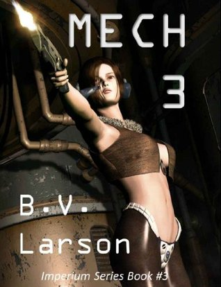 Mech 3: The Empress (Imperium Series, #3)  by  B.V. Larson