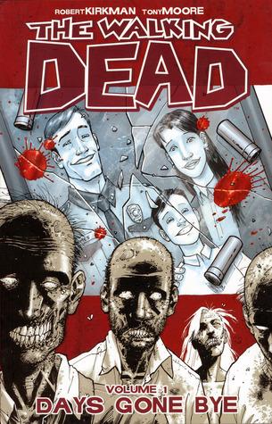 The Walking Dead: Days Gone Bye (The Walking Dead, #1) Robert Kirkman