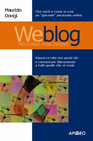 Weblog: personal publishing  by  Maurizio Dovigi