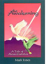 The Awakening: A Tale of Avian Evolution  by  Mark Jones