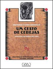 Um cesto de cerejas - Conversas, memórias, uma vida  by  Francisco Castro Rodrigues