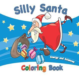 Silly Santa Coloring Book Energy and Sciences