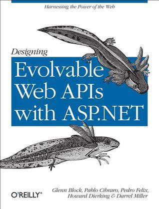 Designing Evolvable Web APIs with ASP.NET Glenn Block