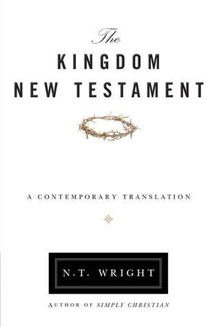 The Kingdom New Testament: A Contemporary Translation N.T. Wright