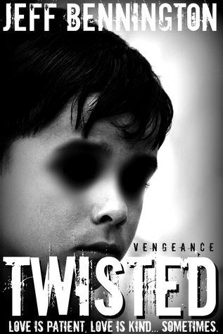 Twisted Vengeance (Twisted Vengeance, #1)  by  Jeff Bennington
