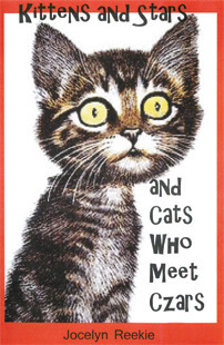 Kittens and Stars and Cats Who Meet Czars  by  Jocelyn Reekie