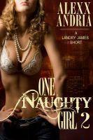 One Naughty Girl 2 (Landry James, #2) Alexx Andria