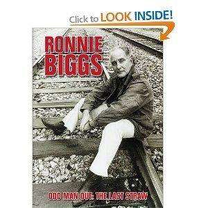Ronnie Big gs Odd Man Out The Last Straw  by  Ronnie Biggs