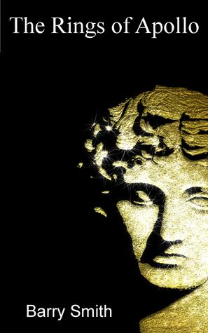 The Rings of Apollo (Apollo, #1)  by  Barry              Smith
