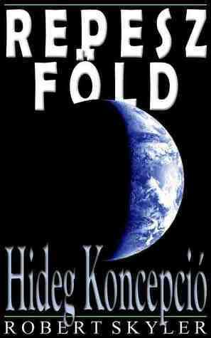 Hideg Koncepció (Repesz Föld, #3) Robert Skyler