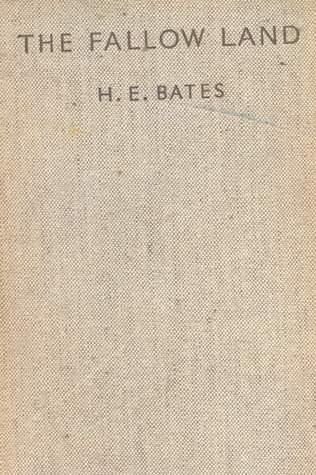 The Fallow Land. H.E. Bates