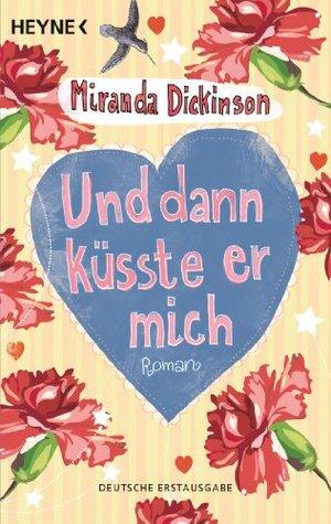 Und dann küsste er mich Miranda Dickinson