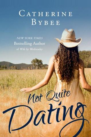 Not Quite Dating (Not Quite, #1) Catherine Bybee