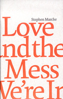 Love and the Mess Were In  by  Stephen Marche