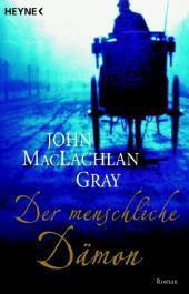 Der menschliche Dämon  by  John MacLachlan Gray