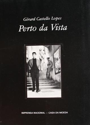 Perto da Vista  by  Gérard Castello Lopes