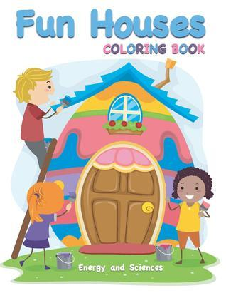 Fun Houses Coloring Book Energy and Sciences