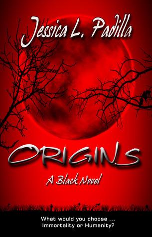 Origins (Black, #1) Jessica L Padilla