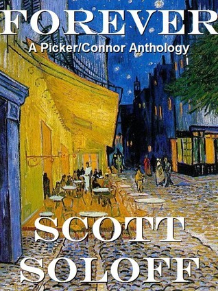 Forever - A Picker/Connor Anthology  by  Scott Soloff