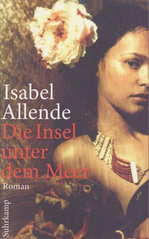 Die Insel unter dem Meer  by  Isabel Allende