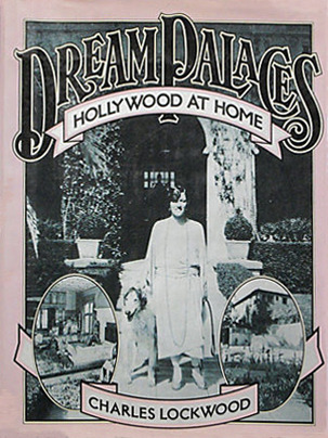 Dream Palaces: Hollywood at Home  by  Charles Lockwood
