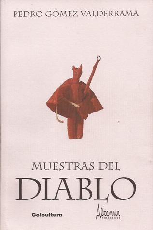 Muestras del Diablo  by  Pedro Gómez-Valderrama