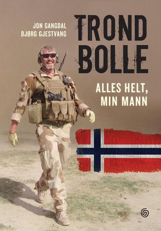Trond Bolle: Alles helt, min mann  by  Jon Gangdal