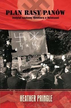 Plan rasy panów. Instytut naukowy Himmlera a Holokaust  by  Heather Pringle