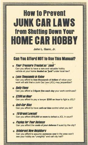 How to Prevent Junk Car Laws from Shutting Down Your Home Car Hobby John L. Gann Jr.