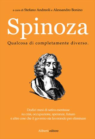 Spinoza. Qualcosa di completamente diverso Stefano Andreoli