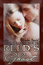 Reeds Ghost (Ghost of A Chance, Book Two)  by  Kimber Davis