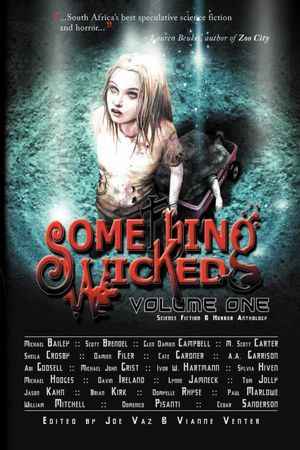 Something Wicked Anthology of Speculative Fiction, Volume Two  by  Joe Vaz