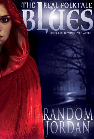 The Real Folktale Blues (Beyond Ever After, #1)  by  Random Jordan