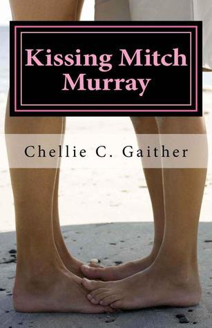 Kissing Mitch Murray  by  Chellie C. Gaither