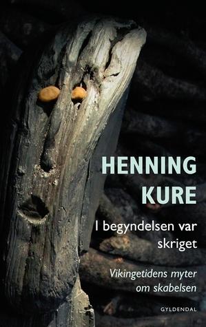 I Begyndelsen var Skriget Henning Kure