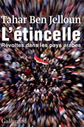 LÉtincelle: Révoltes dans les pays Arabes Tahar Ben Jelloun