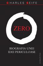 Zero: Biografia unei idei periculoase  by  Charles Seife