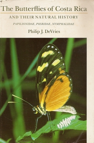 The Butterflies Of Costa Rica And Their Natural History  by  Philip J. DeVries