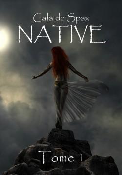 Native (Native, #1)  by  Gala de Spax