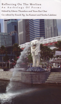 Reflecting On The Merlion: An Anthology of Poems  by  Edwin Thumboo