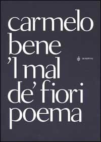 l mal de fiori  by  Carmelo Bene