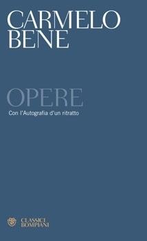 Opere: Con lAutografia di un ritratto  by  Carmelo Bene