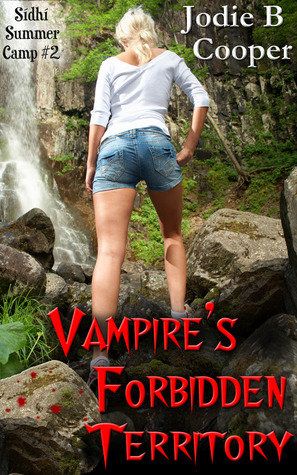 Vampires Forbidden Territory (Sídhí Summer Camp #2)  by  Jodie B. Cooper