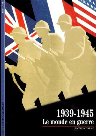 1939-1945 : Le monde en guerre Anthony Kemp